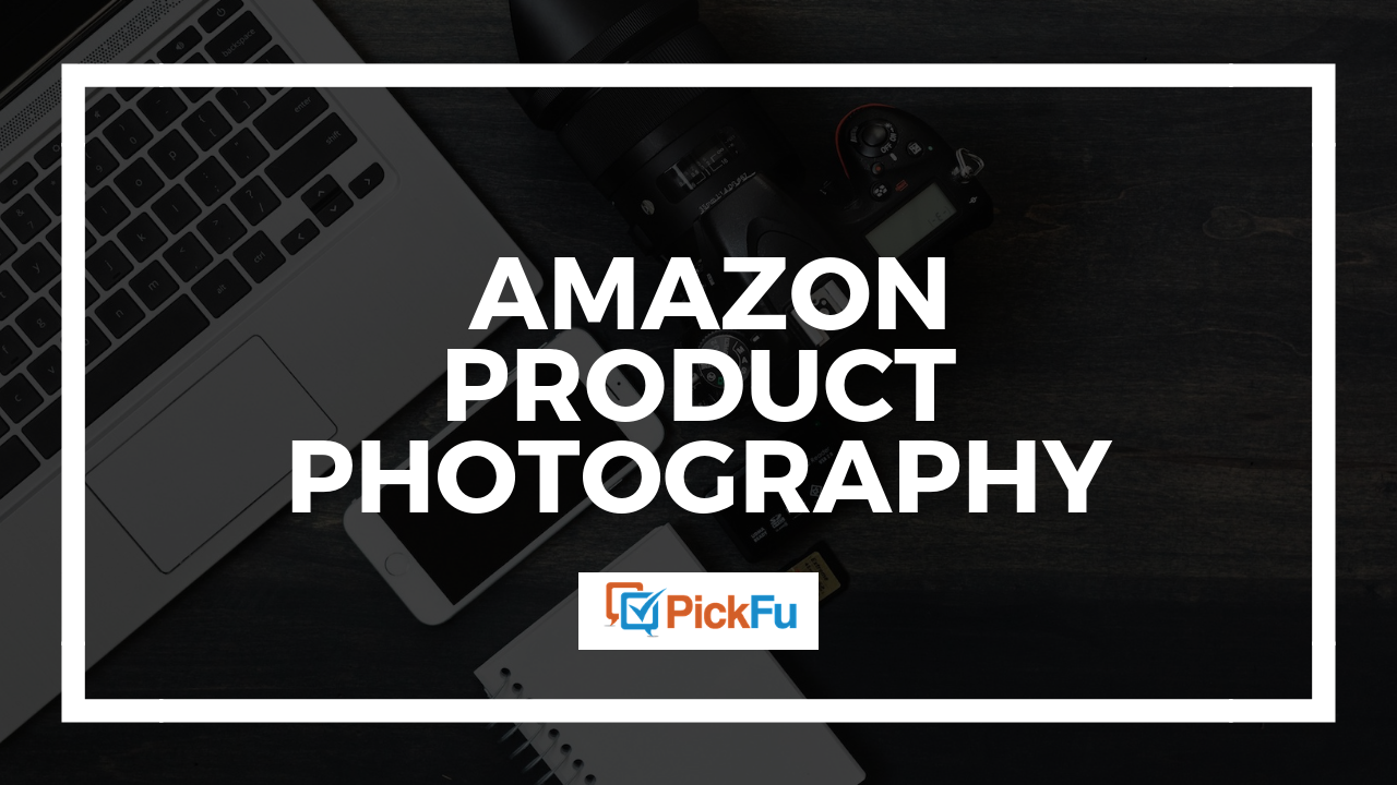 How to get started with Amazon product photography