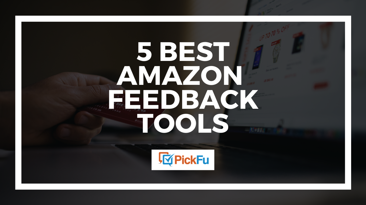 The 5 best Amazon feedback tools
