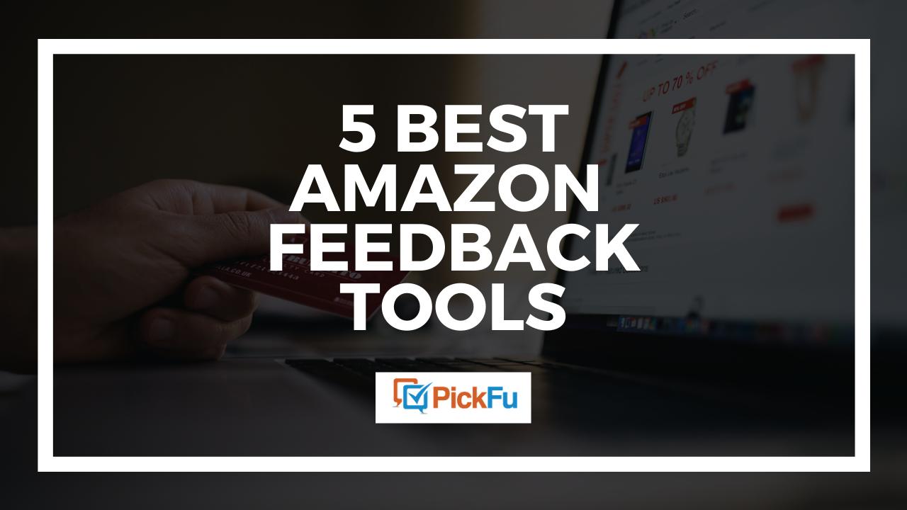 The 5 best Amazon feedback tools