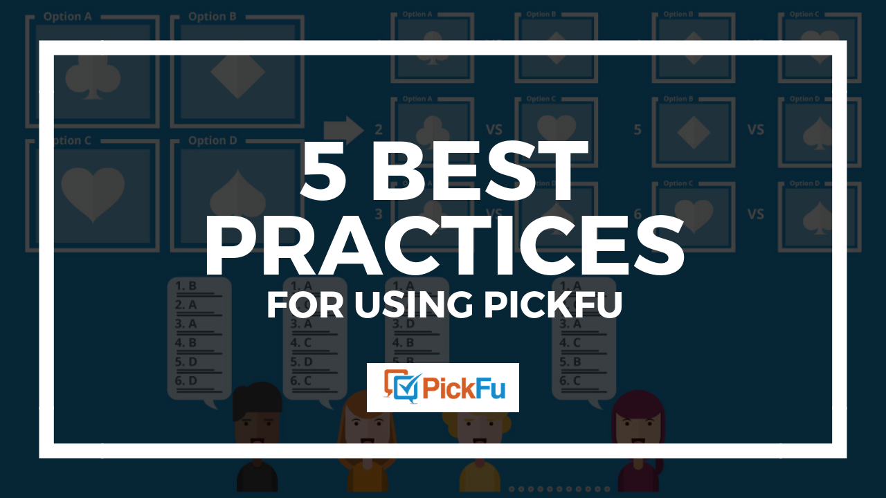 PickFu best practices