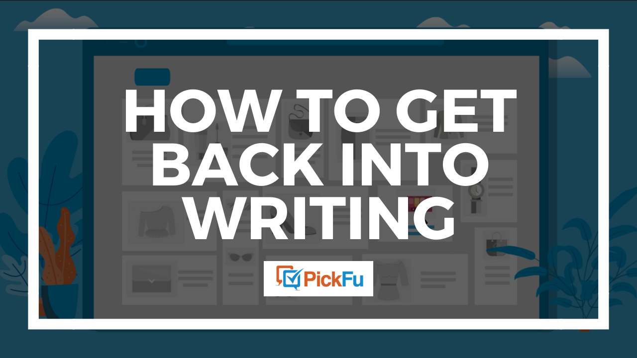 How to get back into writing