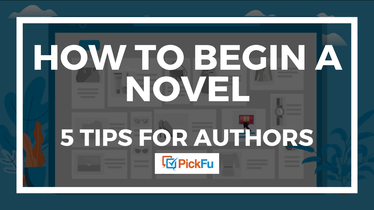 How to begin a novel