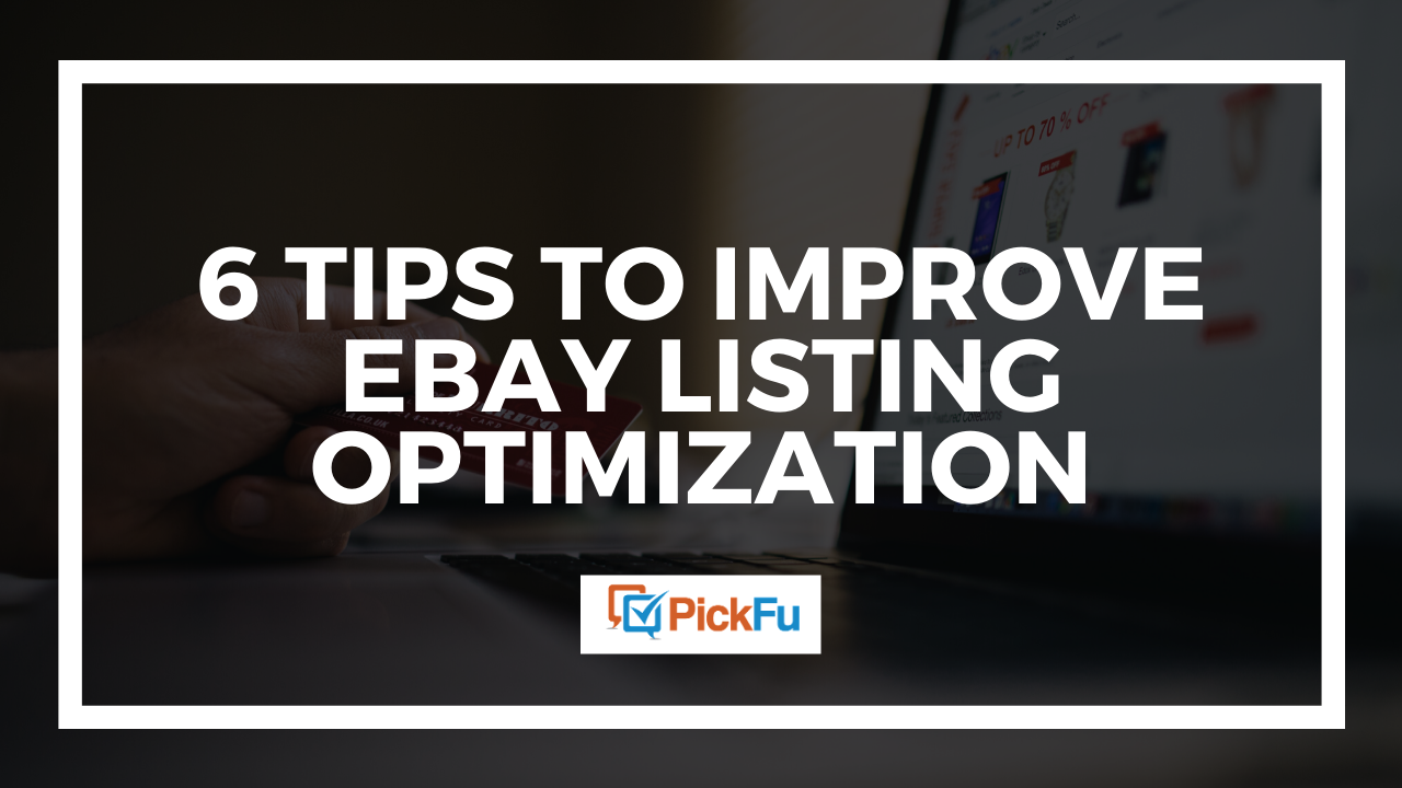 Image showing text that says 6 tips to improve eBay listing optimization.
