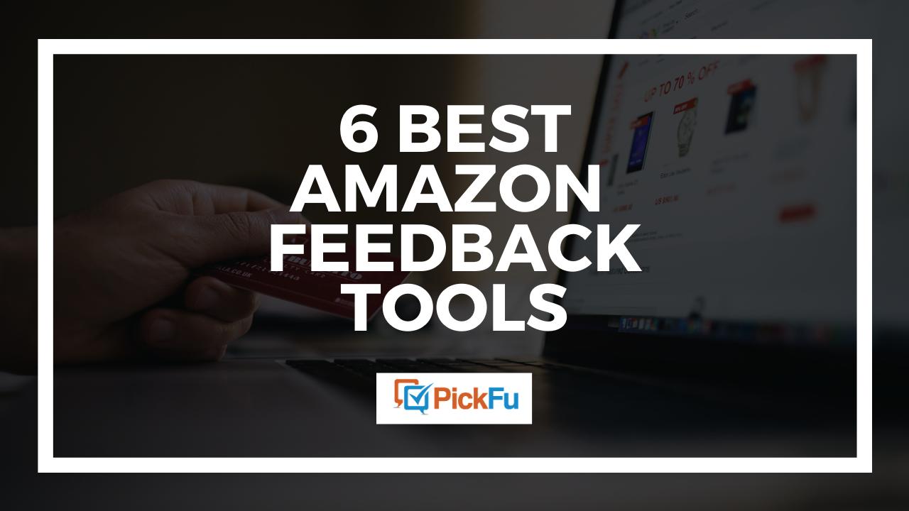 6 best Amazon feedback tools