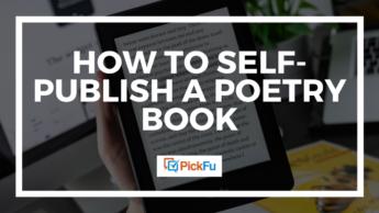 How to Self-Publish a Poetry Book | PickFu.com