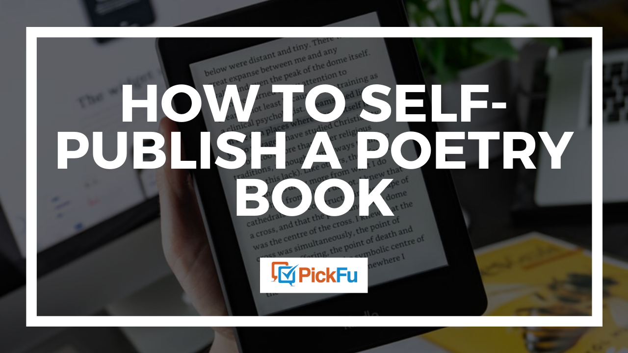 How to Self-Publish a Poetry Book | PickFu.com