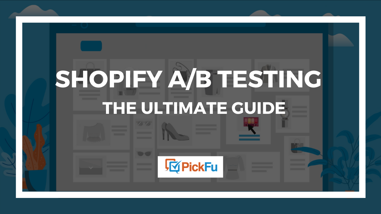 A header image that says 'Shopify A/B Testing: The Ultimate Guide.'