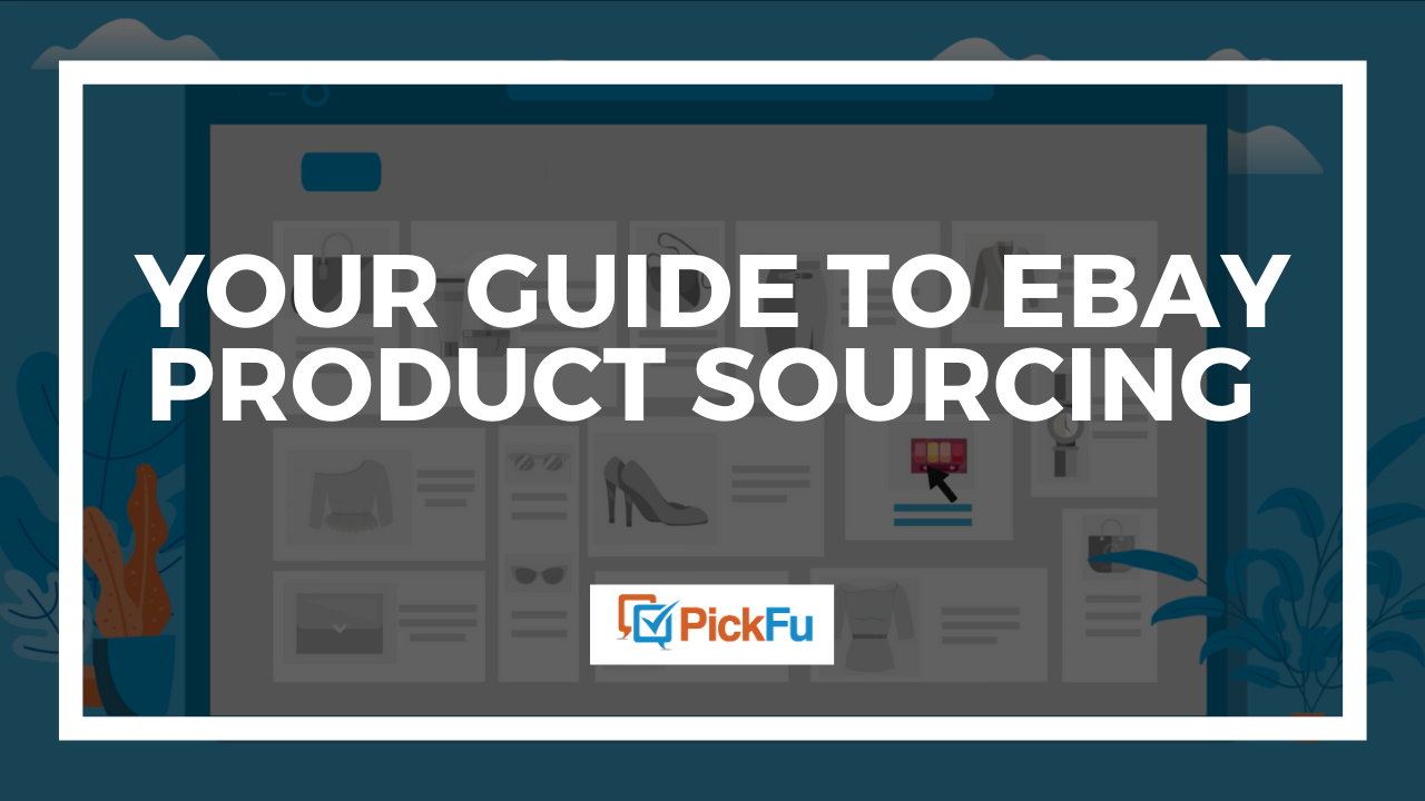 A header image that reads, 'Your Guide to eBay Product Sourcing.'