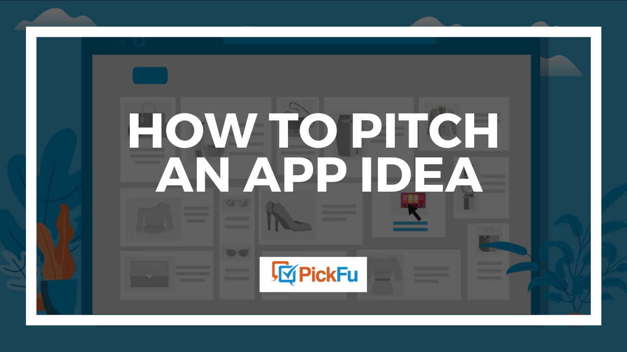 A header image that reads, 'How to Pitch an App Idea.""
