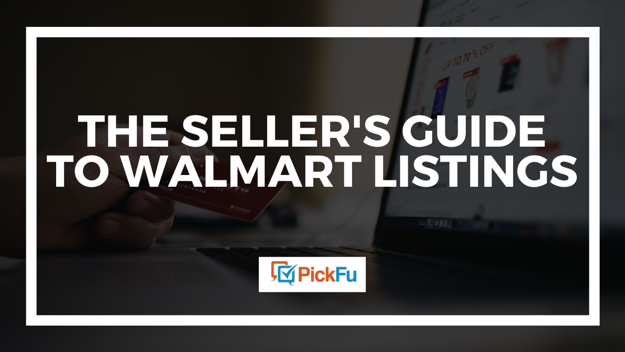 Seller's guide to Walmart listings